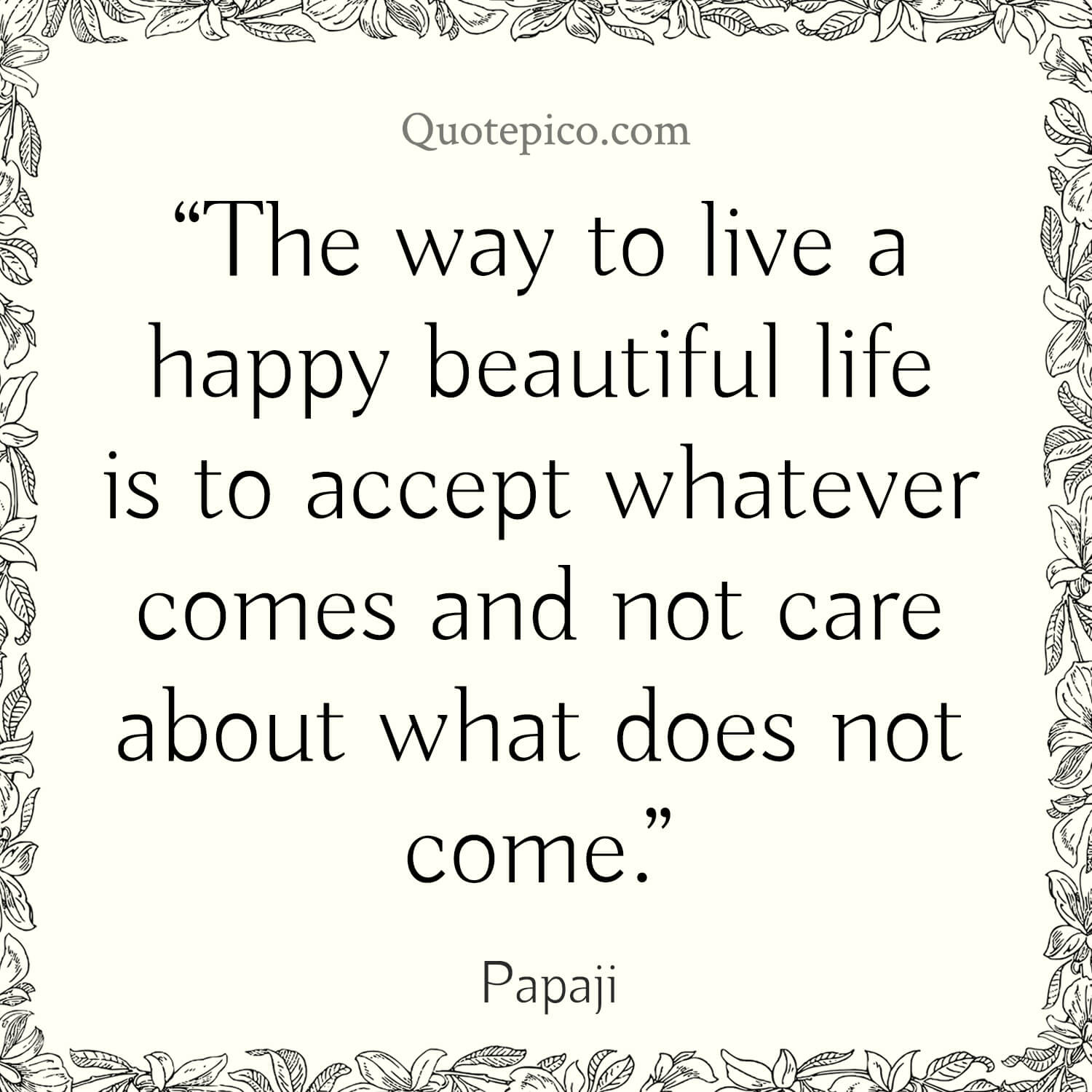 Papaji the way to a happy life acceppt what comes quote